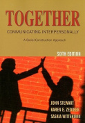 Together: Communicating Interpersonally