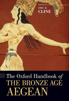 The Oxford Handbook of the Bronze Age Aegean (Oxford Handbooks in Archaeology)
