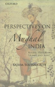 Perspectives on Indo-Islamic Civilization in Mughal India