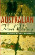 The Oxford Book of Australian Travel Writing