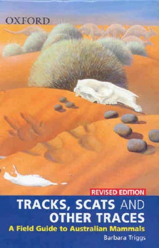Tracks, Scats and Other Traces Reissue: A Field Guide to Australian Mammals by B