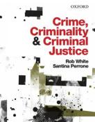 Crime, Criminality and Criminal Justice