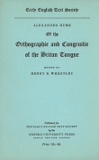 Alexander Hume of the Orthographie and Congruitie of the Britan Tongue
