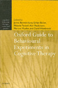 Oxford Guide to Behavioural Experiments in Cognitive Therapy (Cognitive Behaviour Therapy