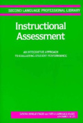 Instructional Assessment : an Integrative Approach to Evaluating Student Performance