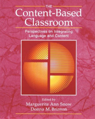 The Content Based Classroom: Perspectives on Integrating Language and Content