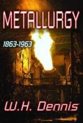 Metallurgy: 1863-1963