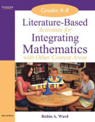 Literature-Based Activities for Integrating Mathematics with Other Content Areas, Grades 6-8