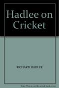 Hadlee on Cricket