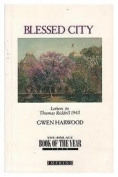Blessed City - Letters of Gwen Harwood