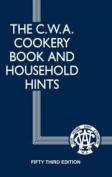 The CWA Cookery Book and Household Hints 54th Edition