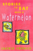 Stories to Eat with a Watermelon