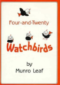 Four-and-twenty Watchbirds