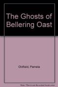 The Ghosts of Bellering Oast