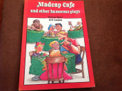 Madcap Cafe and Other Humorous Plays