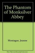 The Phantom of Monksilver Abbey