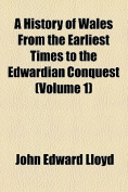 A History of Wales From the Earliest Times to the Edwardian Conquest