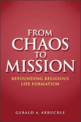 From Chaos to Mission