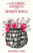 The Cauldron of Ethnicity in the Modern World