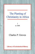 The Planting of Christianity in Africa