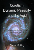 Quietism, Dynamic Passivity and the Void