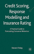Credit Scoring, Response Modelling and Insurance Rating
