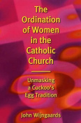 The Ordination of Women in the Cathoilc Church