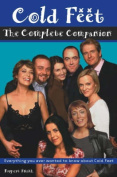 "The Complete ""Cold Feet"" Companion"