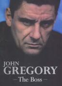 John Gregory: The Boss