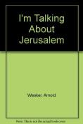 I'm Talking About Jerusalem