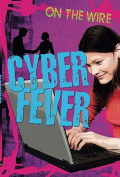 Cyber Fever (On the Wire)