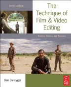 The Technique of Film and Video Editing