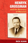 Henryk Grossman and the Recovery of Marxism
