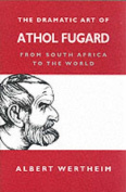 The Dramatic Art of Athol Fugard