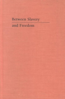 Between Slavery and Freedom: Philosophy and American Slavery (Blacks in the Diaspora)