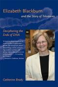Elizabeth Blackburn and the Story of Telomeres