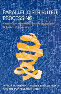Parallel Distributed Processing: Explorations in the Microstructure of Cognition (Bradford Books)