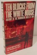 Ten Blocks from the White House