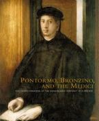 Pontormo, Bronzino, and the Medici