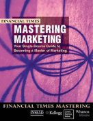 """Financial Times"" Mastering Marketing"