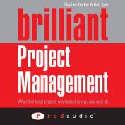 Brilliant Project Management [Audio]
