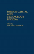 Foreign Capital and Technology in China