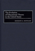 The Evolution of Educational Theory in the United States