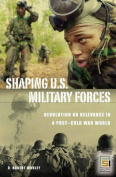 Shaping U.S. Military Forces