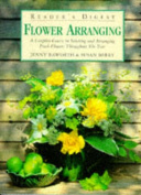 """Reader's Digest"" Guide to Flower Arranging"