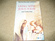 Living with Jesus Today