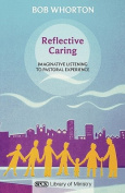 Reflective Caring - Imaginative Listening to Pastoral Experiences