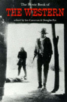 The Movie Book of the Western (Studio Vista movie book) Ian Cameron and Douglas Pye