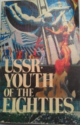 USSR: Youth of the Eighties
