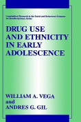 Drug Use and Ethnicity in Early Adolescence (Longitudinal Research in the Social & Behavioral Sciences